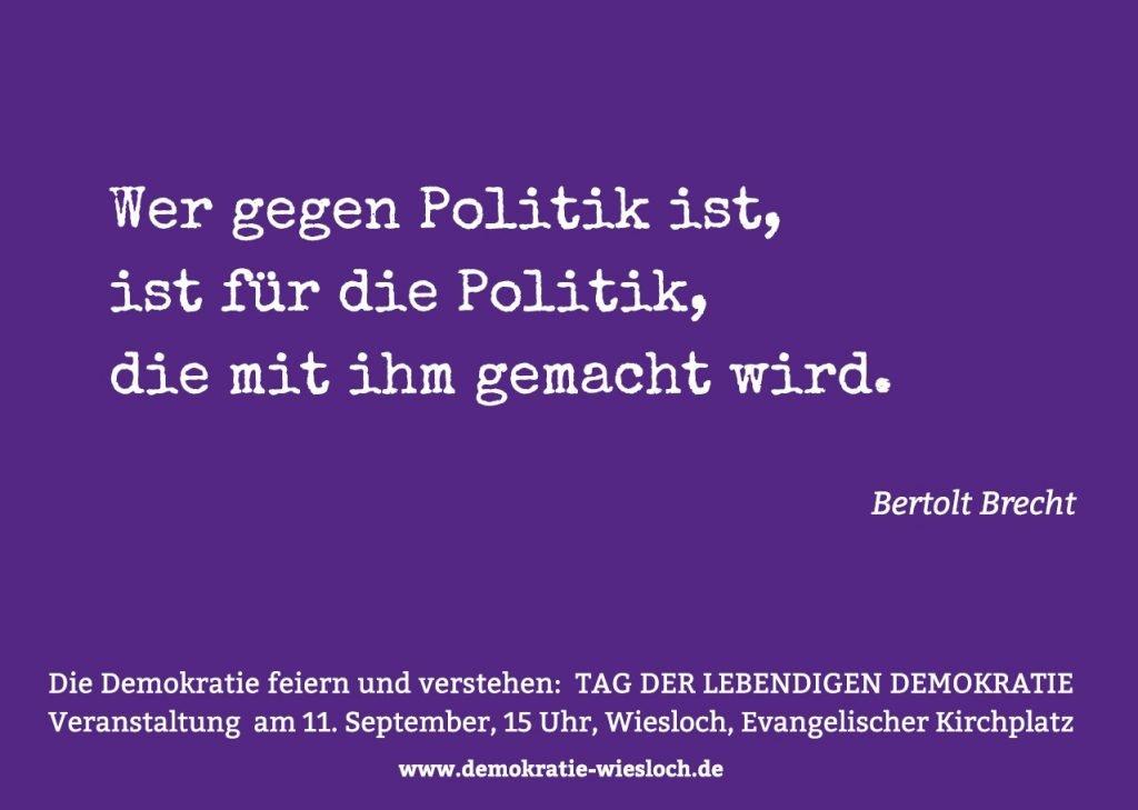 Postkarte mit Zitat: Wer gegen Politik ist, ist für die Politik, die mit ihm gemacht wird. (Bertold Brecht)